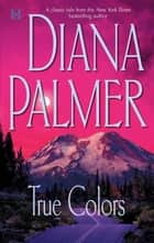 True Colors ebook by Diana Palmer