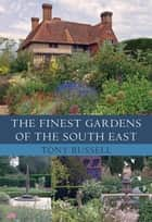 The Finest Gardens of the South East ebook by Tony Russell