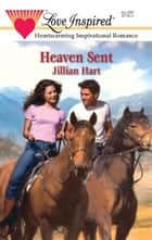 Heaven Sent ebook by Jillian Hart