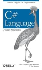 C# Language Pocket Reference ebook by Peter Drayton, Ben Albahari, Ted Neward