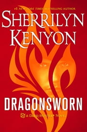 Dragonsworn - A Dark-Hunter Novel ebook by Sherrilyn Kenyon