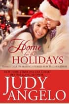 Home for the Holidays ebook by Judy Angelo