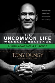 Living Your Life's Purpose ebook by Tony Dungy,Nathan Whitaker
