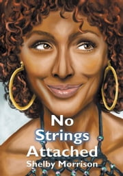 No Strings Attached ebook by Shelby Morrison