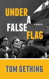 Under a False Flag ebook by Tom Gething