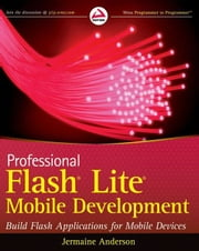 Professional Flash Lite Mobile Development ebook by Jermaine G. Anderson