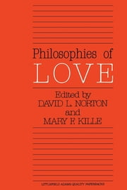 Philosophies of Love ebook by David L. Norton,Mary F. Kille