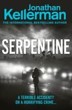 Serpentine ebook by Jonathan Kellerman
