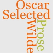 Selected Prose Of Oscar Wilde ebook by Oscar Wilde