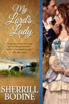 My Lord's Lady ebook by Sherrill Bodine