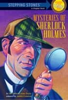Mysteries of Sherlock Holmes ebook by Judith Conaway, Lyle Miller, Sir Arthur Conan Doyle