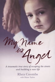 My Name Is Angel ebook by Rhea Coombs