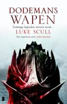 Dodemanswapen - sommige legenden sterven nooit... ebook by Luke Scull, Inge Pieters