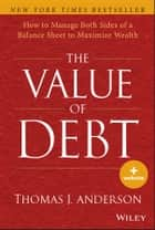 The Value of Debt ebook by Thomas J. Anderson