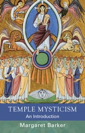 Temple Mysticism - An Introduction ebook by Margaret Barker