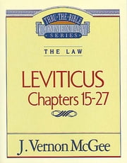 Thru the Bible Vol. 07: The Law (Leviticus 15-27) ebook by J. Vernon McGee