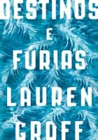 Destinos e Fúrias eBook by Lauren Groff