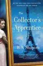 The Collector's Apprentice - A Novel ebook by