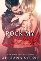 You Rock My World ebook by Juliana Stone