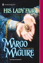 His Lady Fair (Mills & Boon Historical) ebook by Margo Maguire