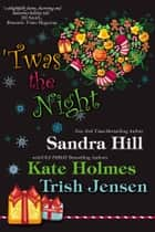 Twas the Night ebook by Sandra Hill,Kate Holmes,Trish Jensen