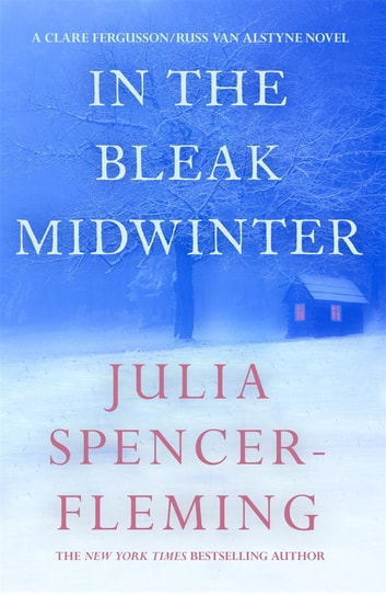 In the Bleak Midwinter: Clare Fergusson/Russ Van Alstyne 1 eBook by Julia Spencer-Fleming