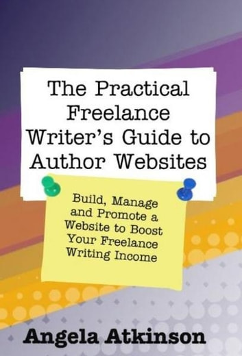 The Practical Freelance Writer's Guide to Author Websites ebook by Angela Atkinson