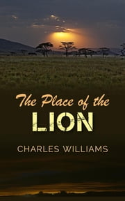 The Place of the Lion ebook by Charles Williams