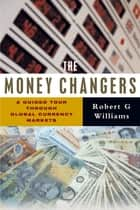 The Money Changers ebook by Robert G. Williams