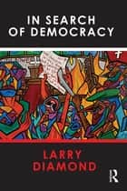 In Search of Democracy ebook by Larry Diamond