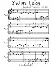 Swan Lake Beginner Piano Sheet Music ebook by Peter Ilyich Tchaikovsky
