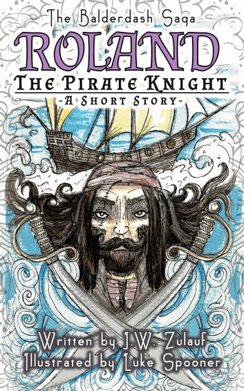 Roland the Pirate Knight ebook by J.W. Zulauf