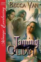Taming Olivia ebook by Becca Van
