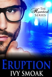 Eruption (The Hunted Series Book 3) ebook by Ivy Smoak