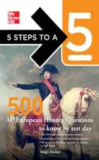 5 Steps to a 5 500 AP European History Questions to Know by Test Day ebook by Sergei Alschen, Thomas A. editor - Evangelist