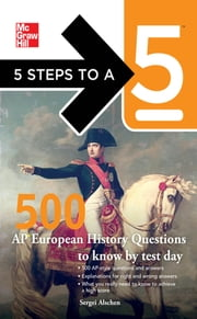 5 Steps to a 5 500 AP European History Questions to Know by Test Day ebook by Alschen,editor - Evangelist