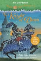 The Knight at Dawn (Full-Color Edition) ebook by Mary Pope Osborne, Sal Murdocca
