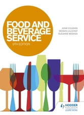Food and Beverage Service, 9th Edition ebook by John Cousins,Dennis Lillicrap,Suzanne Weekes