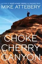 Chokecherry Canyon ebook by Mike Attebery