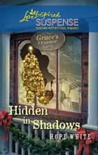 Hidden in Shadows (Mills & Boon Love Inspired) ebook by Hope White