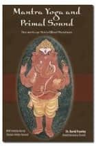 Mantra Yoga and the Primal Sound ebook by Frawley, David