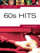 Really Easy Piano: 60s Hits ebook by Wise Publications