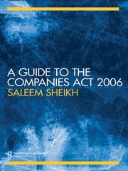 A Guide to The Companies Act 2006 ebook by Saleem Sheikh