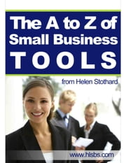 A To Z of Small Business Tools ebook by Helen Stothard