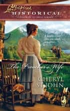 The Preacher's Wife (Mills & Boon Historical) ebook by Cheryl St.John