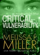 Critical Vulnerability ebook by Melissa F. Miller