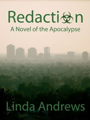 Redaction: Extinction Level Event (Part I) ebook by Linda Andrews