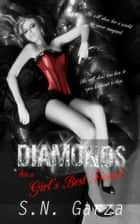 Diamonds Are a Girl's Best Friend ebook by S. N. Garza