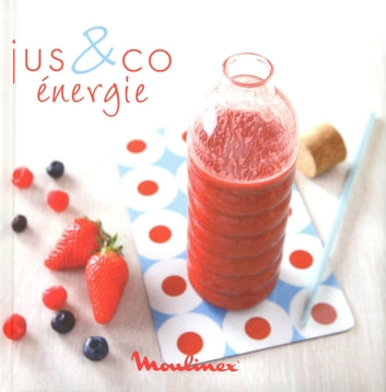 Jus & co vitaminés ebook by Adele Hugot