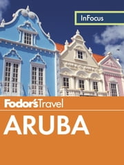 Fodor's In Focus Aruba ebook by Fodor's Travel Guides